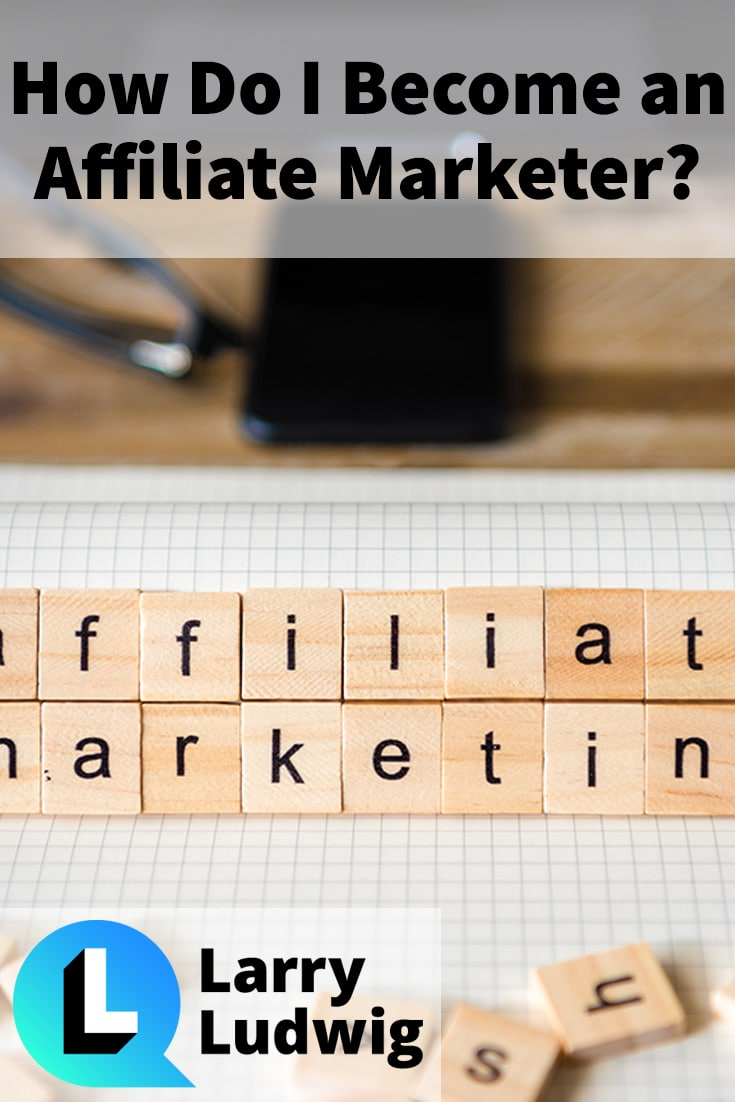 How Do I Become an Affiliate Marketer? The Beginner\'s Guide to Getting Started
