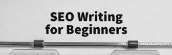 SEO Writing for Beginners – Learn How To Rank In Google