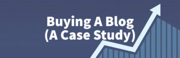 Buying A Blog (My Case Study)